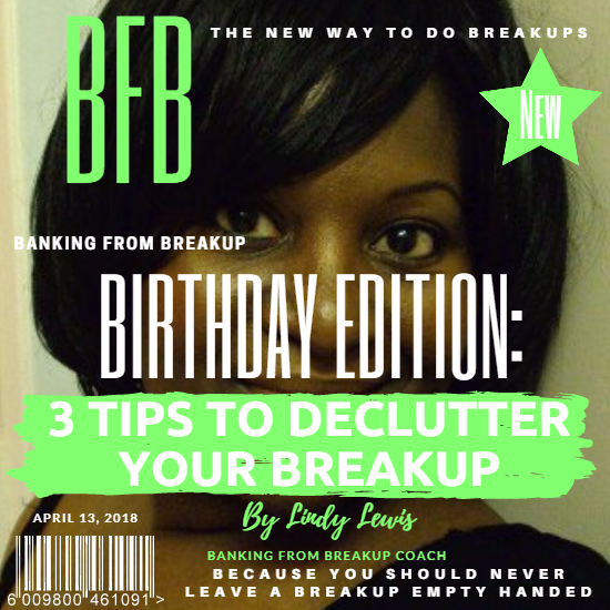 3 Tips to Declutter Your Breakup - Banking from Breakup™